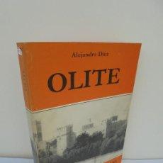 Libros de segunda mano: OLITE, HISTORIA DE UN REINO. ALEJANDRO DIEZ. DEDICADO POR EL AUTOR. 1984. Lote 210963241