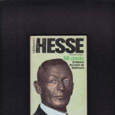Libros de segunda mano: HERMANN HESSE - MI CREDO - EDITORIAL BRUGUERA 1979. Lote 210971212