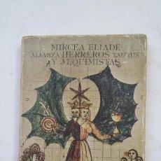 Libros de segunda mano: HERREROS Y ALQUIMISTAS. MIRCEA ELIADE. ALIANZA EDITORIAL Nº 533. TDK316. Lote 211257209