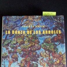 Libros de segunda mano: LA DANZA DE LOS ARBOLES - JACINTO CHOZA. Lote 211263720