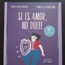 """Libros de segunda mano: LIBRO """"SI ES AMOR NO DUELE"""" DE PAMELA PALENCIANO. Lote 211265510"""