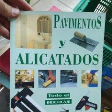 Libros de segunda mano: PAVIMIENTOS Y ALICANTADOS, TODO EL BRICOLAJE. EP-779. Lote 211268792