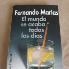 Libros de segunda mano: EL MUNDO SE ACABA TODOS LOS DÍAS. FERNANDO MARIAS . ALIANZA EDITORIAL. Lote 211394412