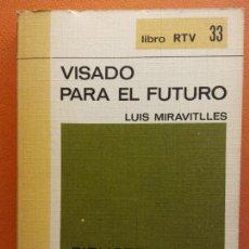 Libros de segunda mano: VISADO PARA EL FUTURO. LUIS MIRAVITLLES. LIBRO RTV. EDITORIAL SALVAT. Lote 211400360