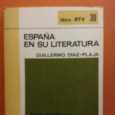 Libros de segunda mano: ESPAÑA EN SU LITERATURA. GUILLERMO DÍAZ PLAJA. LIBRO RTV. EDITORIAL SALVAT. Lote 211400584
