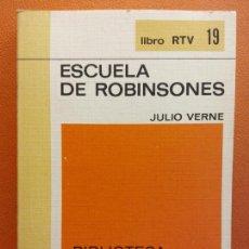 Libros de segunda mano: ESCUELA DE ROBINSONES. JULIO VERNE. LIBRO RTV. EDITORIAL SALVAT. Lote 211400662