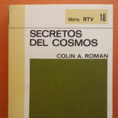 Libros de segunda mano: SECRETOS DEL COSMOS. COLIN A. ROMAN. LIBRO RTV. EDITORIAL SALVAT. Lote 211400687