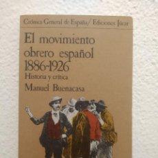 Libros de segunda mano: LIBRO EL MOVIMIENTO OBRERO ESPAÑOL MANUEL BUENACASA. Lote 211400697