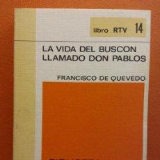 Libros de segunda mano: LA VIDA DEL BUSCÓN LLAMADO DON PABLOS. FRANCISCO DE QUEVEDO. LIBRO RTV. EDITORIAL SALVAT. Lote 211400825