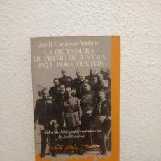 Libros de segunda mano: LIBRO LA DICTADURA DE PRIMO DE RIVERA JORDI CASASSAS. Lote 211400844