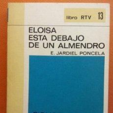 Libros de segunda mano: ELOISA ESTA DEBAJO DE UN ALMENDRO. E. JARDIEL PONCELA. LIBRO RTV. EDITORIAL SALVAT. Lote 211400852