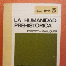 Libros de segunda mano: LA HUMANIDAD PREHISTÓRICA. PERICOT - MALUQUER. LIBRO RTV. EDITORIAL SALVAT. Lote 211401456
