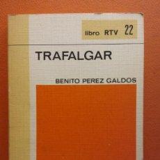 Libros de segunda mano: TRAFALGAR. BENITO PÉREZ GALDÓS. LIBRO RTV. EDITORIAL SALVAT. Lote 211401785