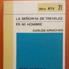 Libros de segunda mano: LA SEÑORITA DE TREVÉLEZ. ES MI HOMBRE. CARLOS ARNICHES. LIBRO RTV. EDITORIAL SALVAT. Lote 211401840