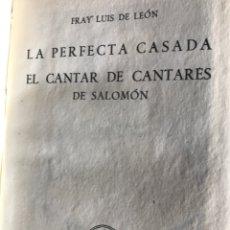 Libros de segunda mano: FRAY LUIS DE LEÓN LA PERFECTA CASADA EL CANTAR DE LOS CANTARES CRISOL 1944. Lote 211402007
