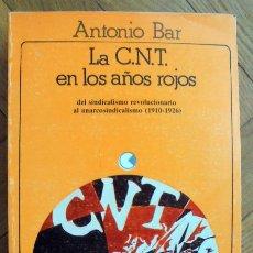 Libros de segunda mano: LA C.N.T. EN LOS AÑOS ROJOS. ANTONIO BAR. ANARQUISMO. Lote 211402041