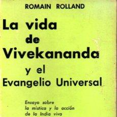 Libros de segunda mano: ROMAIN ROLLAND : LA VIDA DE VIVEKANANDA Y EL EVANGELIO UNIVERSAL - KIER, 1976. Lote 211403221