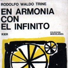 Libros de segunda mano: RODOLFO WALDO TRINE : EN ARMONÍA CON EL INFINITO - KIER, 1976. Lote 211403521