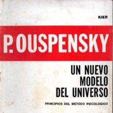 Libros de segunda mano: OUSPENSKY : UN NUEVO MODELO DEL UNIVERSO - KIER, 1977. Lote 211403762