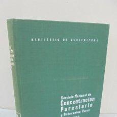 Libros de segunda mano: SERVICIO NACIONAL DE CONCENTRACION PARCELARIA Y ORDENACION RURAL 1953-1963. CONTIENE UNA CARTA. Lote 211405509