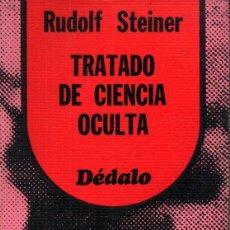 Libros de segunda mano: RUDOLF STEINER : TRATADO DE CIENCIA OCULTA (DÉDALO, 1976). Lote 211411709