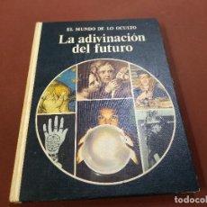 Libros de segunda mano: EL MUNDO DE LO OCULTO - LA ADIVINACIÓN DEL FUTURO - ANGUS HALL - EDITORIAL NOGUER - ES4. Lote 211420274