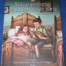 Libros de segunda mano: VIDA Y VENTURA DE UN BORRICO DE NORIA Y SU RELOJERICO - EDICIONES PALABRA (2004). Lote 221524677
