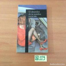 Libros de segunda mano: EL DESORDEN DE TÚ NOMBRE. Lote 211427480