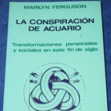 Libros de segunda mano: LA CONSPIRACIÓN DE ACUARIO - MARILYN FERGUSON - KAIROS - 1º EDICIÓN (1985). Lote 211428025
