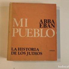 Libros de segunda mano: MI PUEBLO. ABBA EBAN .EDITORIAL LOSADA. . ISRAEL. JUDAISMO.. Lote 211428034