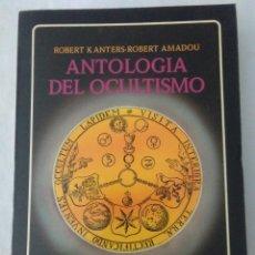 Libros de segunda mano: ANTOLOGIA DEL OCULTISMO . ROBERT KANTERS, ROBERT AMADOU ( EDAF ). Lote 211433434