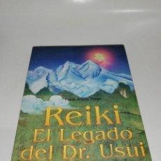 Libros de segunda mano: REIKI EL LEGADO DEL DR. USUI, FRANK ARJAVA PETTER. Lote 211441267