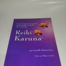 Libros de segunda mano: REIKI KARUNA , LAURELLE SHANTI GAIA. Lote 211441366