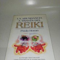 Libros de segunda mano: PAULA HORAN, LA ABUNDANCIA A TRAVÉS DEL REIKI. Lote 211441406