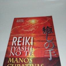Libros de segunda mano: REIKI IYASHI NO TE, MANOS CURATIVAS, TOSHITAKA MOCHIZUKI. Lote 211441434
