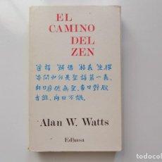 Libros de segunda mano: LIBRERIA GHOTICA. ALAN W. WATTS. EL CAMINO DEL ZEN. EDITORIAL EDHASA 1975.. Lote 211442657