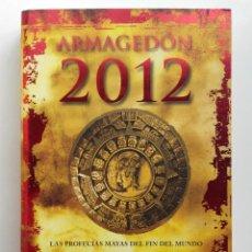 Libros de segunda mano: ARMAGEDÓN 2012. LAS PROFECÍAS MAYAS DEL FIN DEL MUNDO - ADRIAN GILBERT - ED. PLANETA - 2008. Lote 211444677