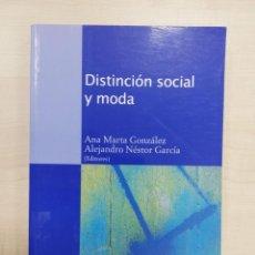 Libros de segunda mano: DISTINCION SOCIAL Y MODA GONZALEZ, ANA MARTA / NESTOR GARCIA, A.. Lote 211447596