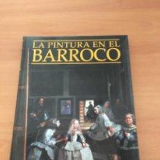 Libros de segunda mano: LA PINTURA EN EL BARROCO. Lote 211449989