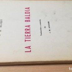 Libros de segunda mano: LA TIERRA BALDIA - T S ELIOT - ZARAGOZA 1965 / W303. Lote 211450624