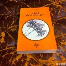 Libros de segunda mano: OLIVER DICKINSON. LA EDAD DEL BRONCE EGEA. ED. AKAL, 2000. Lote 211457470