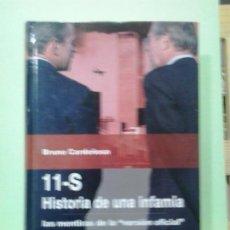 Libros de segunda mano: LMV - 11-S, HISTORIA DE UNA INFAMIA. BRUNO CARDEÑOSA. Lote 211459019