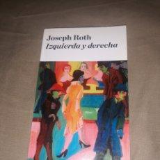 Libros de segunda mano: IZQUIERDA Y DERECHA. JOSEPH ROTH. PASOS PERDIDOS. Lote 211463707