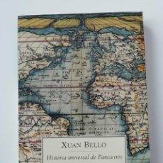 Libros de segunda mano: HISTORIA UNIVERSAL DE PANICEIROS - XUAN BELLO - ED DEBOLSILLO 2003. Lote 211466856