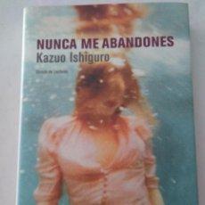 Libros de segunda mano: NUNCA ME ABANDONES .KAZUO ISHIGURO ( CIRCULO DE LECTORES ). Lote 211478365