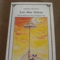 Libros de segunda mano: LOS DIAS FELICES . SAMUEL BECKETT . CATEDRA. Lote 211484200