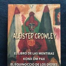 Libros de segunda mano: EL LIBRO DE LAS MENTIRAS / KNOX OM PAX / EL EQUINOCIO DE LOS DIOSES - ALEISTER CROWLEY. Lote 211486996