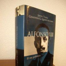 Libros de segunda mano: JAVIER TUSELL & GENOVEVA G. QUEIPO DE LLANO: ALFONSO XIII. EL REY POLÉMICO (TAURUS, 2001) PERFECTO. Lote 211488150