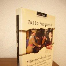 Libros de segunda mano: JULIO BUSQUETS: MILITARES Y DEMÓCRATAS. MEMORIAS (PLAZA & JANÉS, 1999) TAPA DURA. COMO NUEVO.. Lote 211488472
