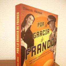 Libros de segunda mano: DANIEL ARASA: POR LA GRACIA DE FRANCO (VOLTER/ ROBINBOOK, 2005) COMO NUEVO. Lote 211488726